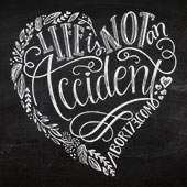 Life Is Not an Accident