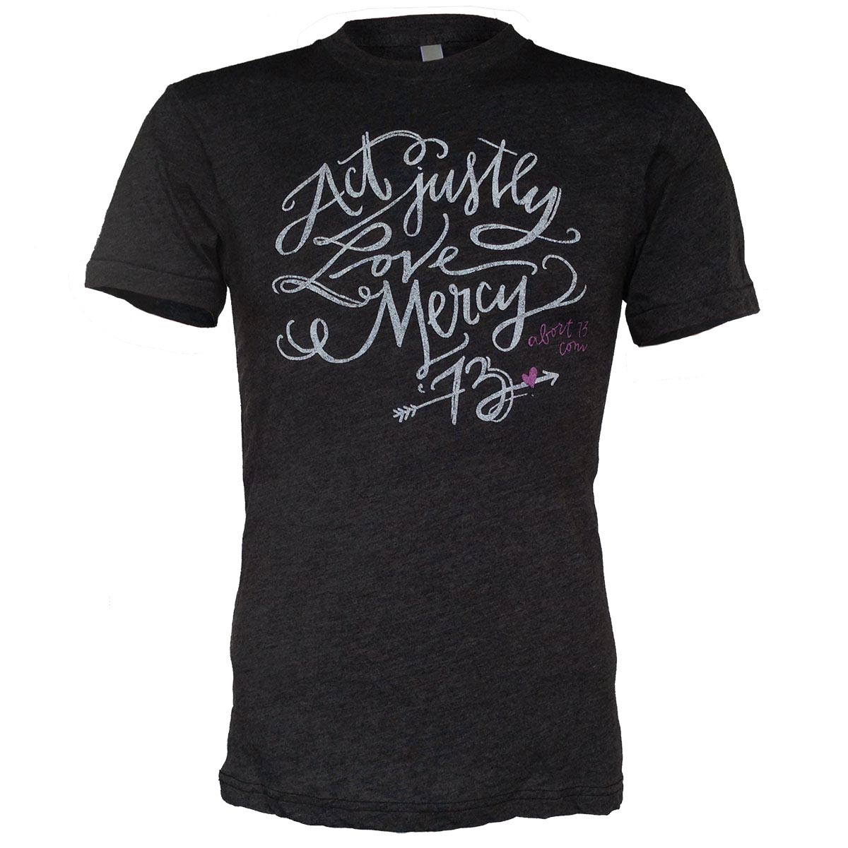 Act Justly. Love Mercy. (Abort73 Unisex Tri-Blend T-shirt 6010)