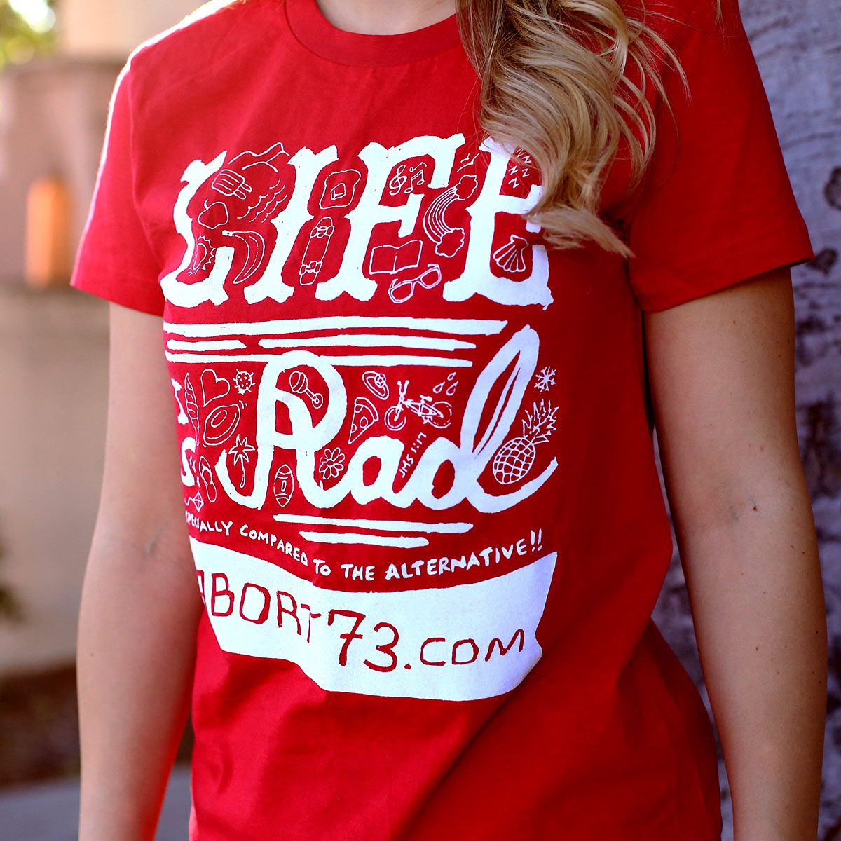Life is Rad (Abort73 Girls T-shirt)