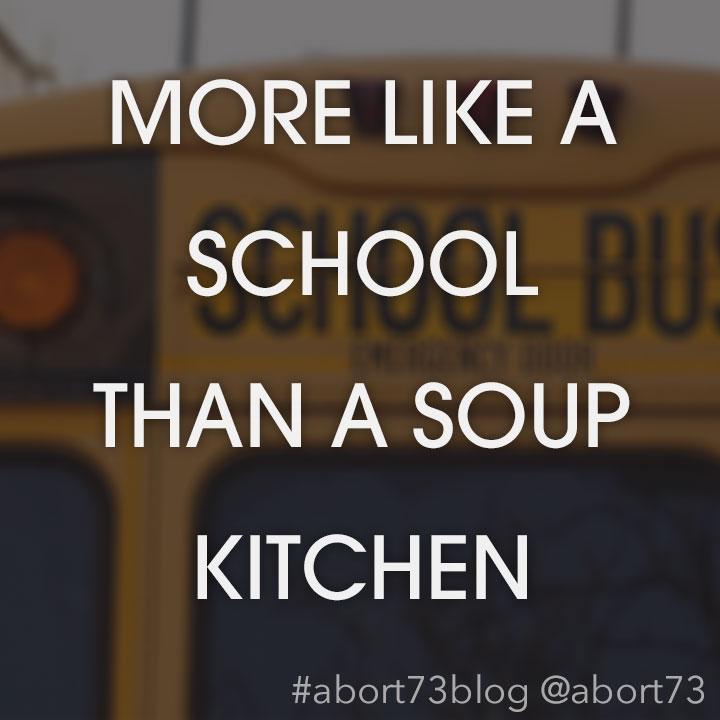 775eb67e2b The Abort73 Blog  More Like a School Than a Soup Kitchen