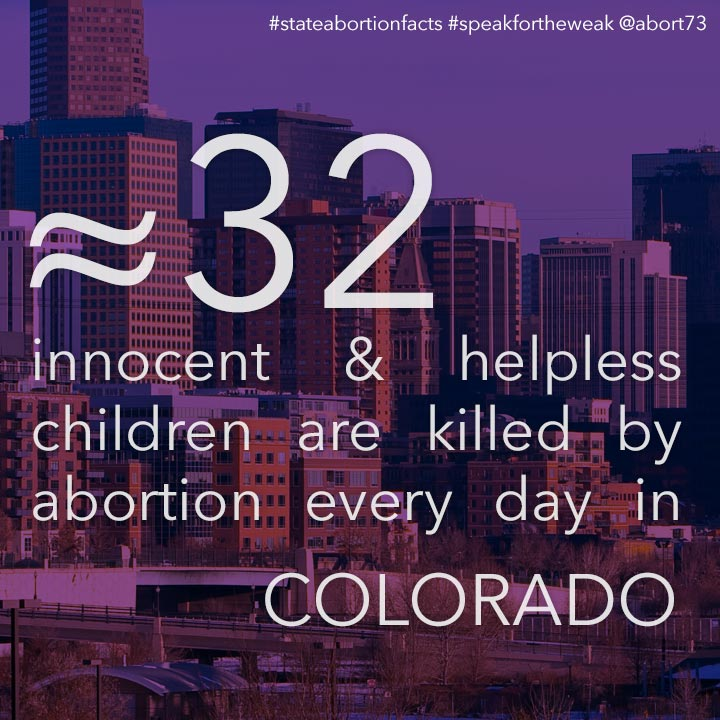 ≈ 23 innocent & helpless children are killed by abortion every day in Colorado