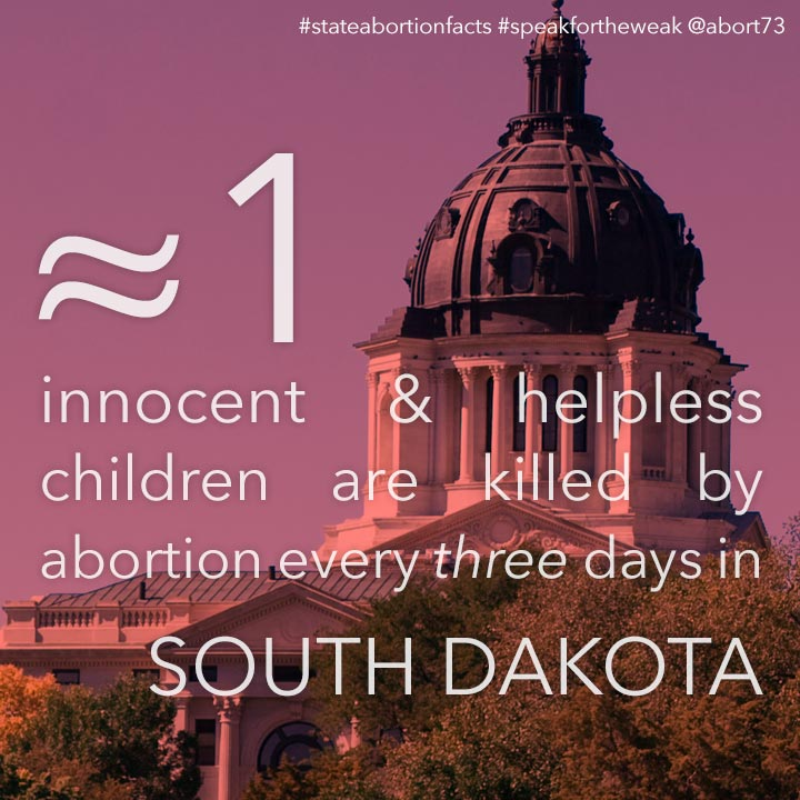 ≈ 1 innocent & helpless children are killed by abortion every day in South Dakota
